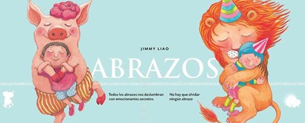 libros niños Abrazos Jimmy Liao Los mejores libros y cuentos infantiles para el día internacional del libro infantil y juvenil